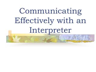 Communicating Effectively with an Interpreter