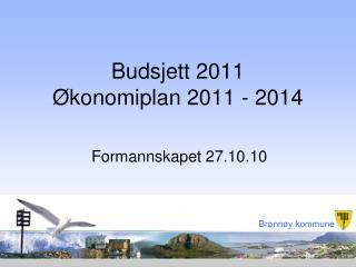 Budsjett 2011 Økonomiplan 2011 - 2014