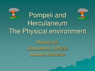 Pompeii and Herculaneum The Physical environment