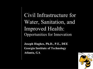 Civil Infrastructure for Water, Sanitation, and Improved Health: Opportunities for Innovation