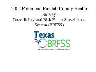 BRFSS Survey of Potter and Randall County: Introduction and Methods