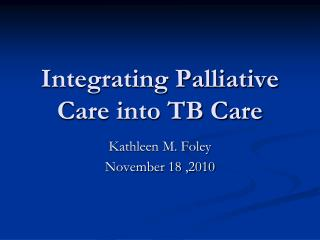 Integrating Palliative Care into TB Care
