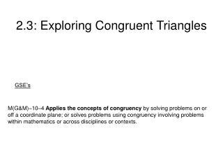 2.3: Exploring Congruent Triangles