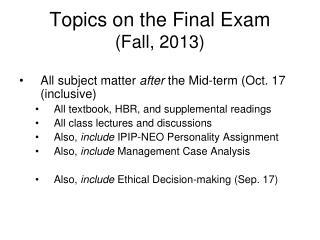 Topics on the Final Exam (Fall, 2013)