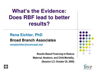 What�s the Evidence:  Does RBF lead to better results?