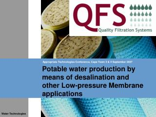 Potable water production by means of desalination and other Low-pressure Membrane applications