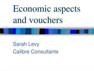 Economic aspects and vouchers