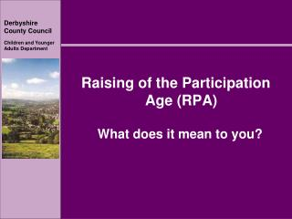 Raising of the Participation Age (RPA) What does it mean to you?