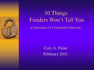 10 Things  Funders Won't Tell You (Confessions of a Foundation Director)