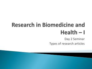 Research in  Biomedicine  and  Health – I