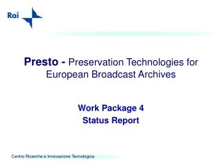 Presto -  Preservation Technologies for European Broadcast Archives