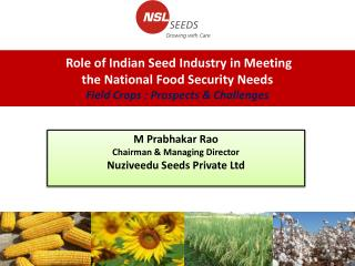 M Prabhakar Rao Chairman & Managing Director Nuziveedu Seeds Private Ltd