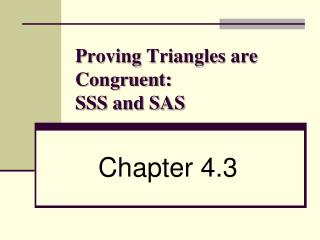 Proving Triangles are Congruent: SSS and SAS