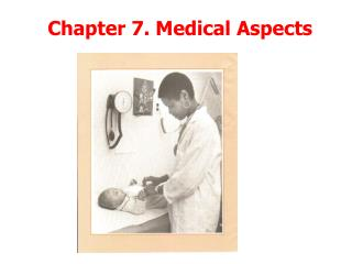 Chapter 7. Medical Aspects