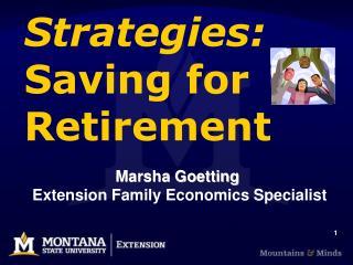 Strategies:   Saving for Retirement