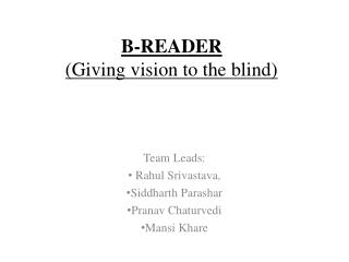 B-READER (Giving vision to the blind)
