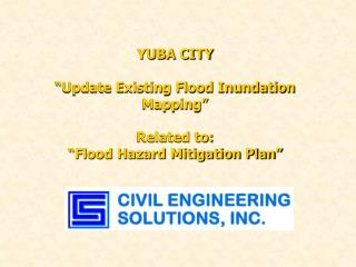 "YUBA CITY ""Update Existing Flood Inundation Mapping"" Related to: ""Flood Hazard Mitigation Plan"""