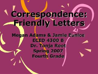 Correspondence:  Friendly Letters