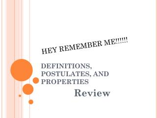 DEFINITIONS, POSTULATES, AND PROPERTIES