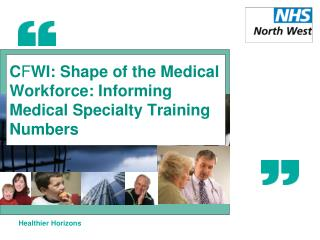 C F WI: Shape of the Medical Workforce: Informing Medical Specialty Training Numbers