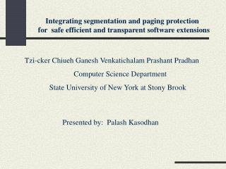 Tzi-cker Chiueh Ganesh Venkatichalam Prashant Pradhan