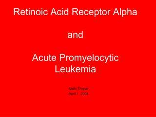 Retinoic Acid Receptor Alpha and Acute Promyelocytic Leukemia