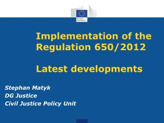 Implementation of the Regulation 650/2012 Latest developments