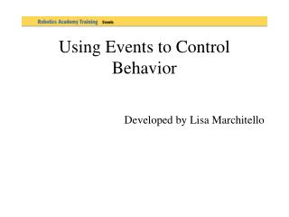 Using Events to Control Behavior