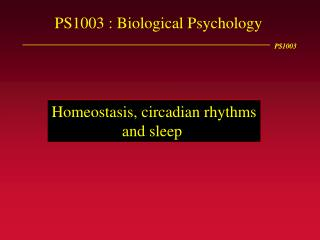 PS1003 : Biological Psychology