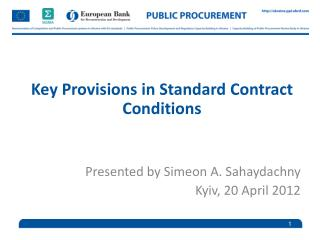 Key Provisions in Standard Contract Conditions Presented by Simeon A. Sahaydachny
