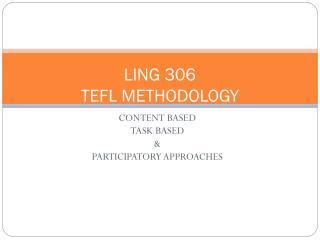 LING 306  TEFL METHODOLOGY