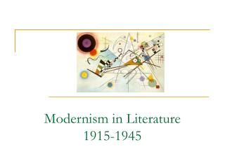 Modernism in Literature 1915-1945