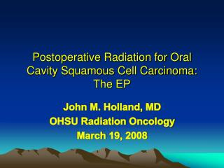 Postoperative Radiation for Oral Cavity Squamous Cell Carcinoma: The EP