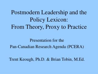 Postmodern Leadership and the  Policy Lexicon: From Theory, Proxy to Practice