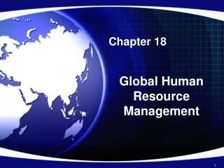 Chapter 18 Global Human Resource Management