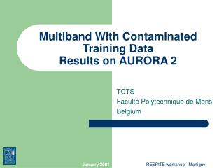 Multiband With Contaminated Training Data Results on AURORA 2
