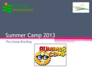 Summer Camp 2013
