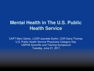 Initial Presentation Mental Health Marc Safran, MD, MPA, DFAPA, FACPM