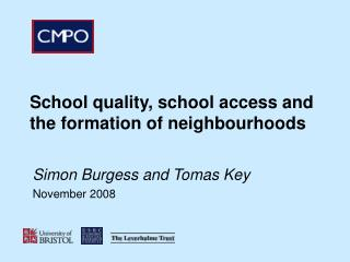 School quality, school access and the formation of neighbourhoods