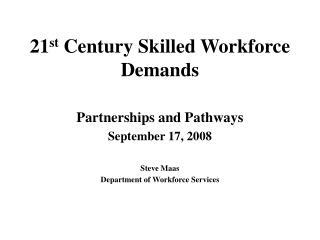 21 st  Century Skilled Workforce Demands