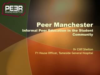 Peer Manchester Informal Peer Education in the Student Community