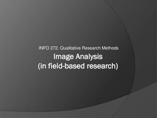 Image Analysis  (in field-based research)