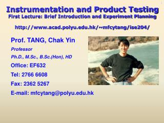 Instrumentation and Product Testing First Lecture: Brief Introduction and Experiment Planning