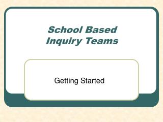 School Based  Inquiry Teams