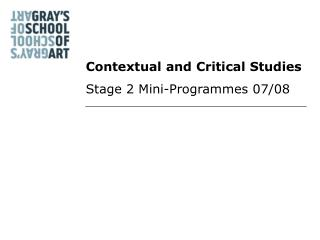 Contextual and Critical Studies Stage 2 Mini-Programmes 07/08