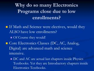 Why do so many Electronics Programs close due to low enrollments?
