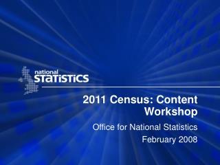 2011 Census: Content Workshop