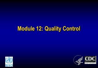 Module 12: Quality Control