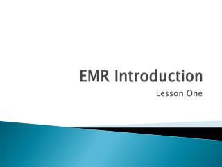 EMR Introduction