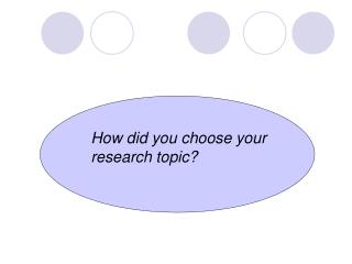 How did you choose your research topic?
